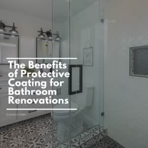 The Benefits of Protective Coating for Bathroom Renovations